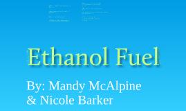 Copy of Ethanol Fuel