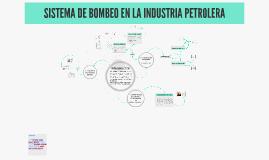 SISTEMA DE BOMBEO EN LA INDUSTRIA PETROLERA