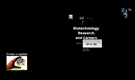 Biotechnology Research and Careers