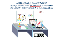 Copy of A utilização do software educativo livre Gcompris no ensino da língua portuguesa e matemática.