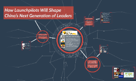 How Launchpilots Will Shape China's Next Generation of Leaders_Copy