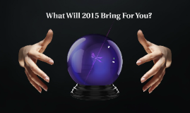 What Will 2015 Bring For You
