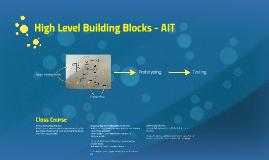 High Level Building Blocks - AIT