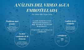 ANÁLISIS DEL VIDEO AGUA EMBOTELLADA