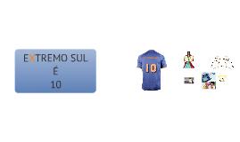Copy of Extremo Sul é 10!