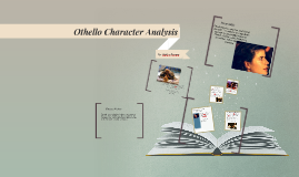 character analysis on othello A list of all the characters in othello the othello characters covered include: othello, desdemona , iago read an in-depth analysis of iago michael cassio.