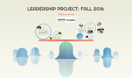 LEADERSHIP PROJECT: FALL 2016