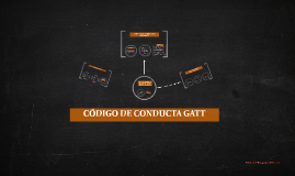CODIGO DE CONDUCTA GATT