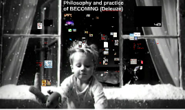 Philosophy and practice of BECOMING