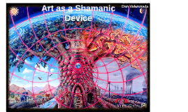 Art as a Shamanic Device