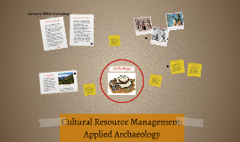 Cultural Resource Management: Applied Archaeology