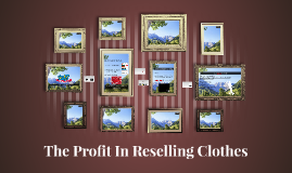 The Profit In Reselling Clothes