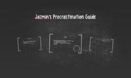 Jazmin's Procrastination Guide