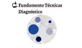 Fundamento Técnicas Diagnóstico