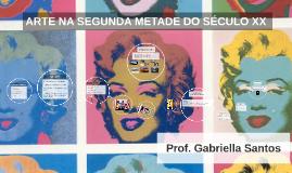 ARTE NA SEGUNDA METADE DO SÉCULO XX