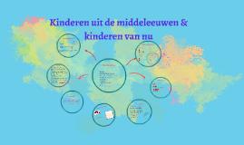 kinderen uit de middeleeuwen & kinderen van nu