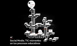 Social Media. TIC relevantes en los procesos educativos