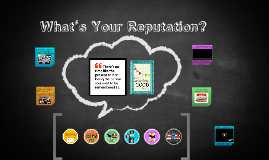 What's Your Reputation?