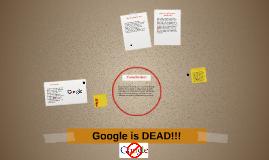 Google is DEAD!!!