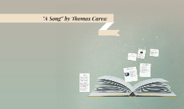"Analysis of ""A Song"" by Thomas Carew"