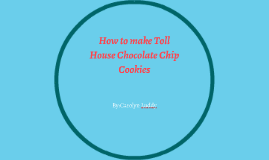 How to make Tull House Chocolate Chip Cookies