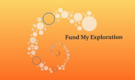 Copy of Fund My Exploration