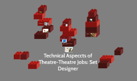 Technical Aspeccts of Theatre-Theatre Jobs: Set Designer