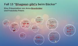 """Fall 13 """"Bhagwan gibt's beim Bäcker"""