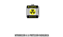 INTRODUCCION A LA PROTECCION RADILOGICA