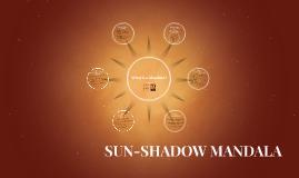 Copy of SUN-SHADOW MANDALA