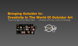 Bringing Outsider In: Creativity/Outsider Art