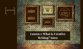 Lesson 1: What is Creative Writing? Intro