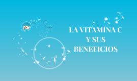 VITAMINA C Y SUS BENEFICIOS
