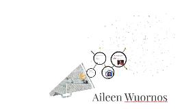 Life story of Aileen Wuornos