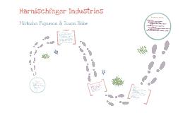 Copy of Harnishchfeger Industries Case Study - Bobe & Figueroa