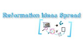 Copy of Reformation Ideas Spread
