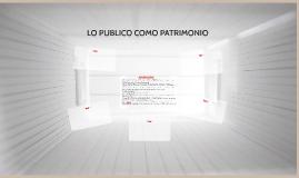 LO PUBLICO COMO PATRIMONIO