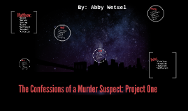 The Confessions of a Murder Suspect