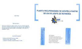 PLANTA RECUPERADORA DE AZUFRE A PARTIR DE UN EFLUENTE DE REFINERÍA