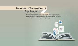 Problemas  epistemológicos de la pedagogía