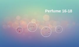 Perfume 16-18
