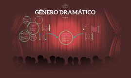 Copy of GÉNERO DRAMÁTICO