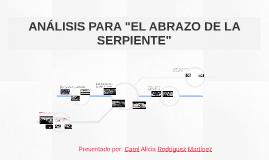 """ANÁLISIS PARA """"EL ABRAZO DE LA SERPIENTE"""""""
