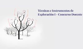 Técnicas e Instrumentos de Exploración I - Concurso Docente
