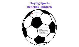 Playing Sports Benefits Children