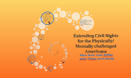 Extending Civil Rights for the Physically/ Mentally challneg