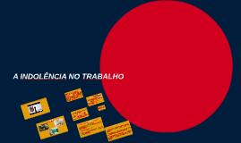 A INDOLÊNCIA NO TRABALHO