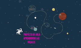 Copy of   PROYECTO DE AULA APRENDIENDO LAS VOCALES
