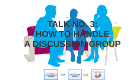 TALK NO. 3: HOW TO HANDLE
