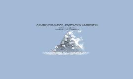 CAMBIO CLIMÁTICO - EDUCACIÓN AMBIENTAL